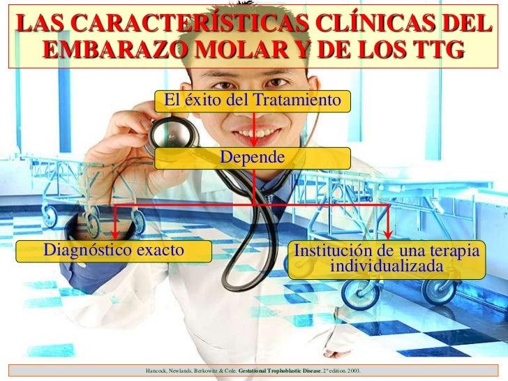 LAS CARACTERÍSTICAS CLÍNICAS DEL  EMBARAZO MOLAR Y DE LOS TTG                     El éxito del Tratamiento                ...