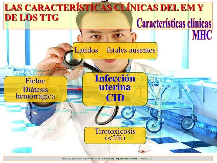 LAS CARACTERÍSTICAS CLÍNICAS DEL EM YDE LOS TTG                           Latidos                        fetales ausentes ...