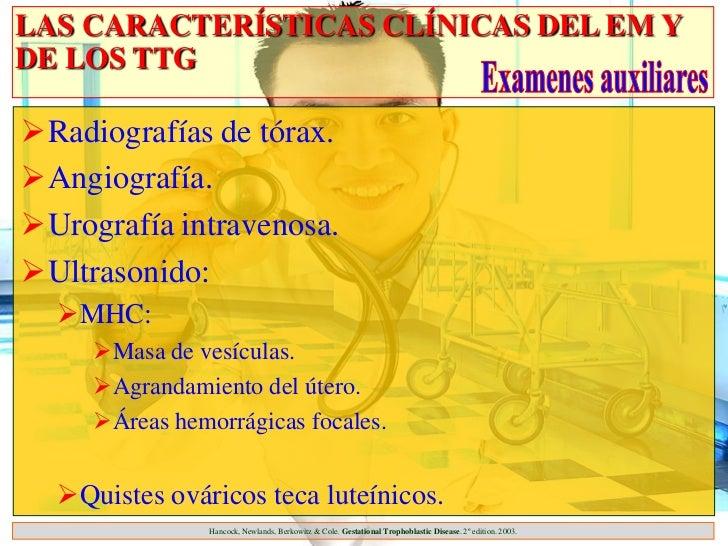 LAS CARACTERÍSTICAS CLÍNICAS DEL EM YDE LOS TTGRadiografías de tórax.Angiografía.Urografía intravenosa.Ultrasonido:  ...