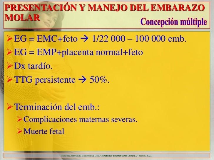 PRESENTACIÓN Y MANEJO DEL EMBARAZOMOLAREG = EMC+feto  1/22 000 – 100 000 emb.EG = EMP+placenta normal+fetoDx tardío.T...