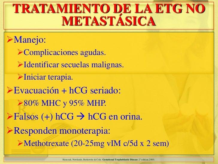 TRATAMIENTO DE LA ETG NO      METASTÁSICAManejo:  Complicaciones agudas.  Identificar secuelas malignas.  Iniciar tera...