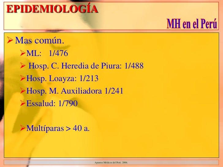 EPIDEMIOLOGÍAMas común.  ML: 1/476   Hosp. C. Heredia de Piura: 1/488  Hosp. Loayza: 1/213  Hosp. M. Auxiliadora 1/24...