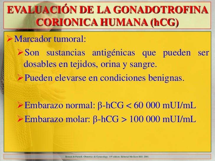 EVALUACIÓN DE LA GONADOTROFINA    CORIONICA HUMANA (hCG)Marcador tumoral: Son sustancias antigénicas que pueden ser  dos...