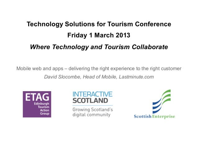 Technology Solutions for Tourism Conference                       Friday 1 March 2013      Where Technology and Tourism Co...