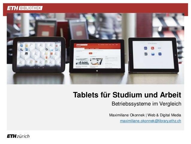 Tablets für Studium und Arbeit  Betriebssysteme im Vergleich  Maximiliane Okonnek | Web & Digital Media  maximiliane.okonn...