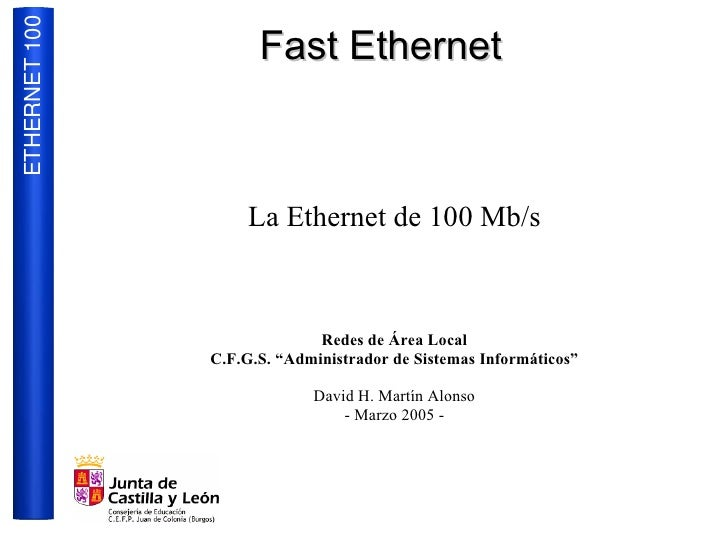 ETHERNET 100                      Fast Ethernet                        La Ethernet de 100 Mb/s                            ...