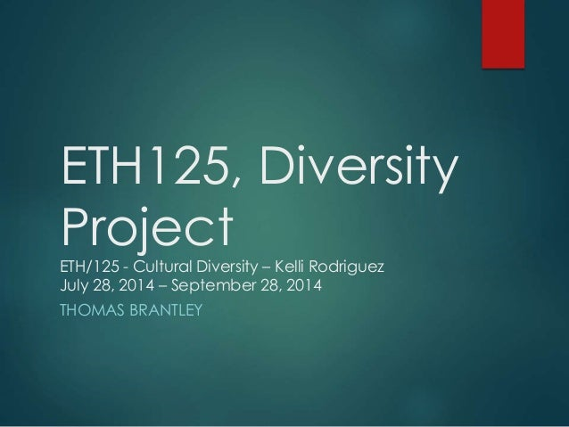 embracing diversity eth 125 Embracing diversity go back to full list hi-touch healthcare introduction diversity in the workplace — peers and patients download pdf | download powerpoint.