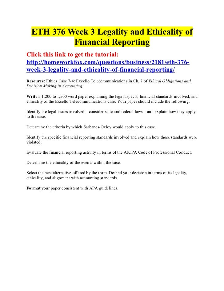 ETH 376 Week 3 Legality and Ethicality of            Financial ReportingClick this link to get the tutorial:http://homewor...