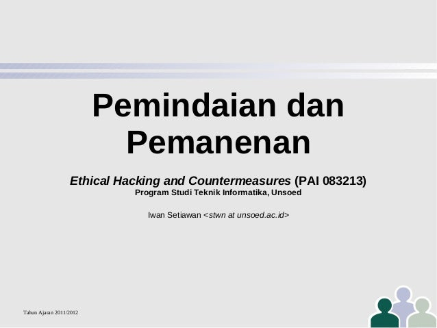 Pemindaian dan Pemanenan Ethical Hacking and Countermeasures (PAI 083213) Program Studi Teknik Informatika, Unsoed Iwan Se...