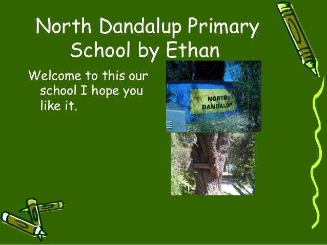 North Dandalup Primary School by Ethan Welcome to this our school I hope you like it.