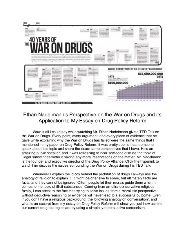 Ethan Nadelmanns Perspective On The War On Drugs And Its Application Ethan Nadelmanns Perspective On The War On Drugs And Its Application To My Essay  On Drug