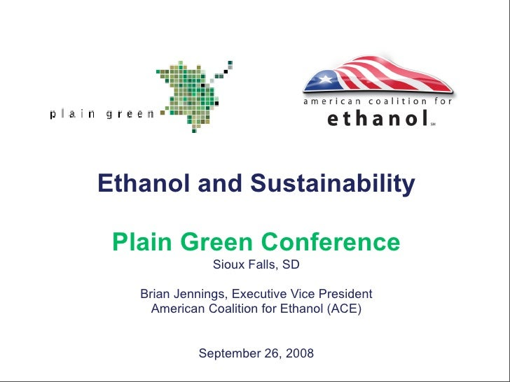 Ethanol and Sustainability   Plain Green Conference                Sioux Falls, SD     Brian Jennings, Executive Vice Pres...