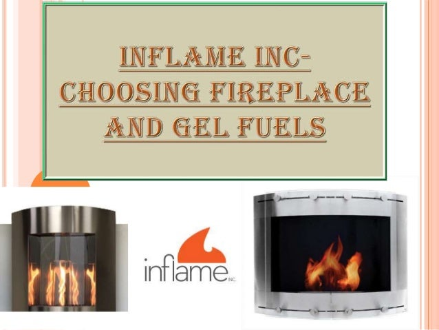 Inflame inc choosing fireplace and gel fuels for Choosing a fireplace