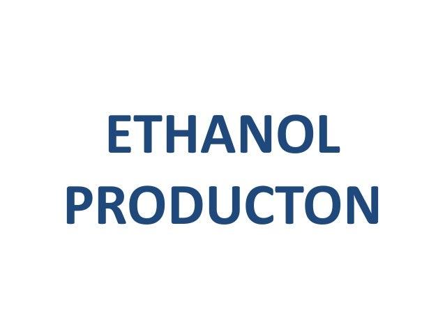 ETHANOL PRODUCTON