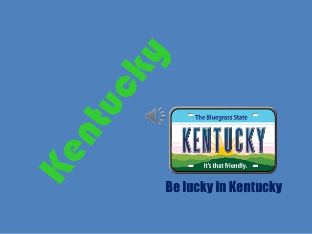 Be lucky in Kentucky