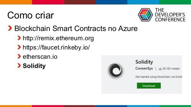 Globalcode – Open4education Como criar Blockchain Smart Contracts no Azure http://remix.ethereum.org https://faucet.rinkeb...