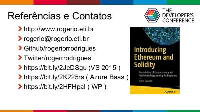 Globalcode – Open4education Referências e Contatos http://www.rogerio.eti.br rogerio@rogerio.eti.br Github/rogeriorrodrigu...