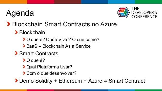 Globalcode – Open4education Agenda Blockchain Smart Contracts no Azure Blockchain O que é? Onde Vive ? O que come? BaaS – ...