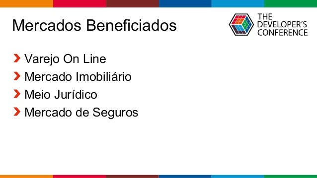 Globalcode – Open4education Mercados Beneficiados Varejo On Line Mercado Imobiliário Meio Jurídico Mercado de Seguros