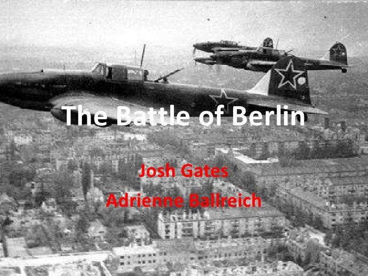 The Battle of Berlin<br />Josh Gates<br />Adrienne Ballreich<br />