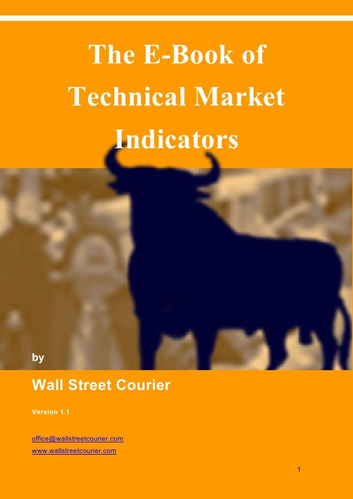 The E-Book of Technical Market Indicators   www.wallstreetcourier.com                   The E-Book of              Technic...