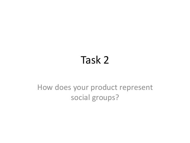 Task 2 How does your product represent social groups?
