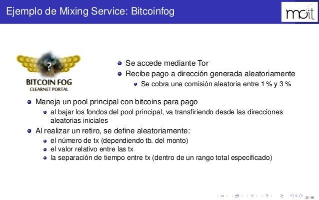 22 / 80 Ejemplo de Mixing Service: Bitcoinfog Se accede mediante Tor Recibe pago a dirección generada aleatoriamente Se co...