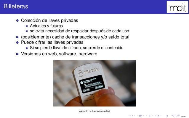 23 / 80 Billeteras Colección de llaves privadas Actuales y futuras se evita necesidad de respaldar después de cada uso (po...