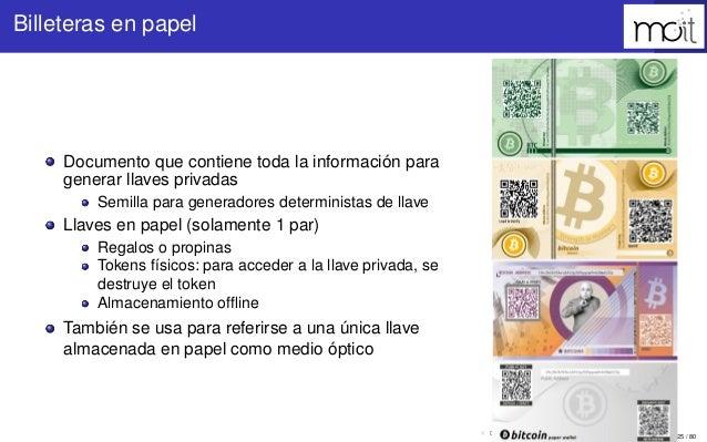 25 / 80 Billeteras en papel Documento que contiene toda la información para generar llaves privadas Semilla para generador...