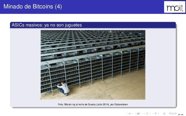 30 / 80 Minado de Bitcoins (4) ASICs masivos: ya no son juguetes Foto: Bitcoin rig al norte de Suecia (Julio 2014), por Da...