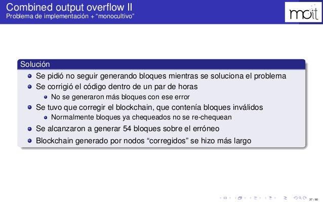"""37 / 80 Combined output overflow II Problema de implementación + """"monocultivo"""" Solución Se pidió no seguir generando bloque..."""