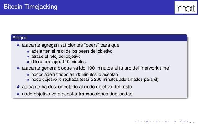 """41 / 80 Bitcoin Timejacking Ataque atacante agregan suficientes """"peers"""" para que adelanten el reloj de los peers del objeti..."""