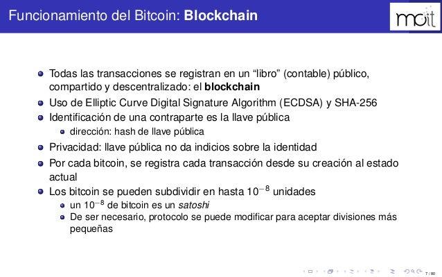 """7 / 80 Funcionamiento del Bitcoin: Blockchain Todas las transacciones se registran en un """"libro"""" (contable) público, compa..."""