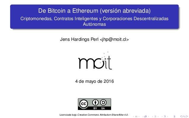 De Bitcoin a Ethereum (versión abreviada) Criptomonedas, Contratos Inteligentes y Corporaciones Descentralizadas Autónomas...