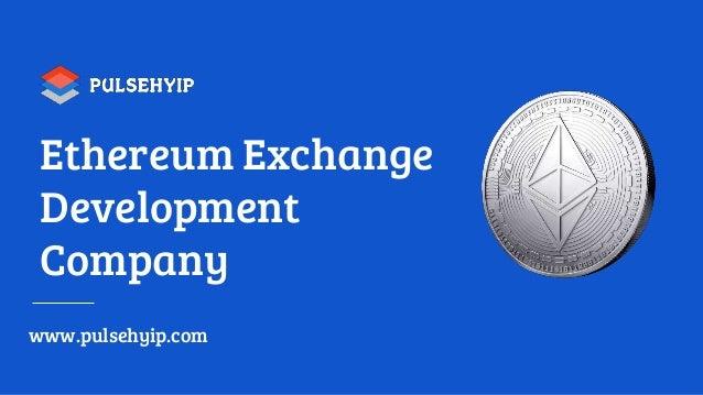 Ethereum Exchange Development Company www.pulsehyip.com