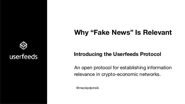 Introducing the Userfeeds Protocol An open protocol for establishing information relevance in crypto-economic networks. Wh...