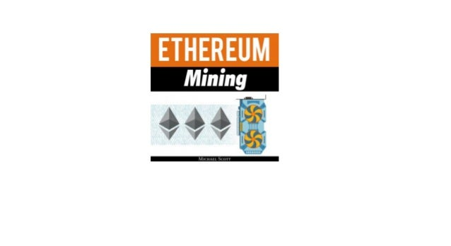 Ethereum Mining The Best Solutions To Mine Ether And Make