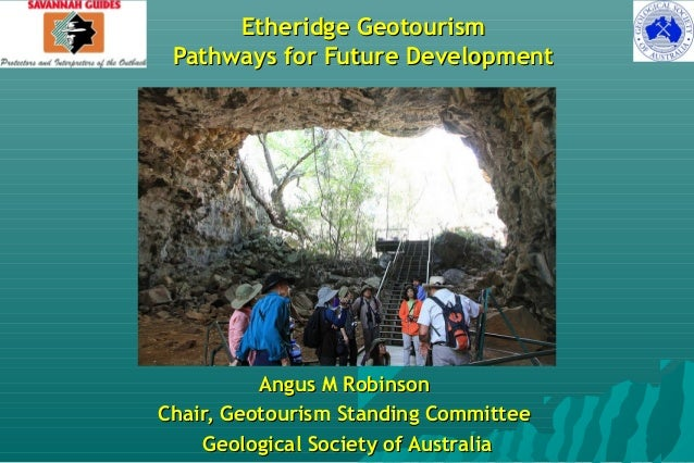 """"" Etheridge GeotourismEtheridge Geotourism Pathways for Future DevelopmentPathways for Future Development Angus M Robinso..."