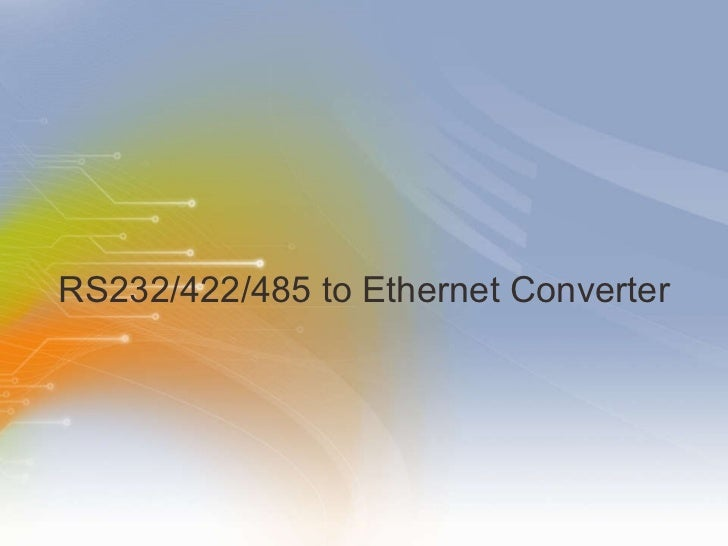 RS232/422/485 to Ethernet Converter