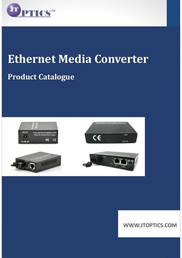 WWW.JTOPTICS.COM Product Catalogue Ethernet Media Converter