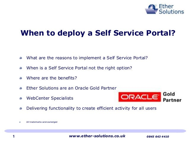 What are the reasons to implement a Self Service Portal? When is a Self Service Portal not the right option? Where are the...