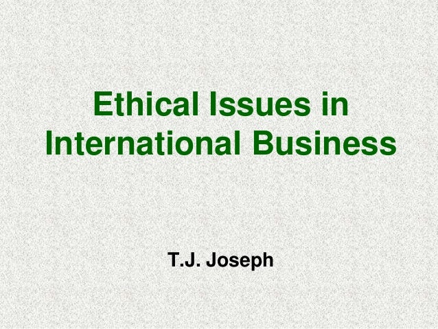 T.J. Joseph Ethical Issues in International Business