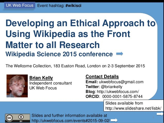 Developing an Ethical Approach to Using Wikipedia as the Front Matter to all Research Wikipedia Science 2015 conference Br...