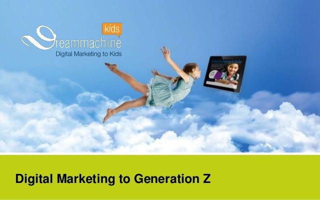 Digital Marketing to Generation Z