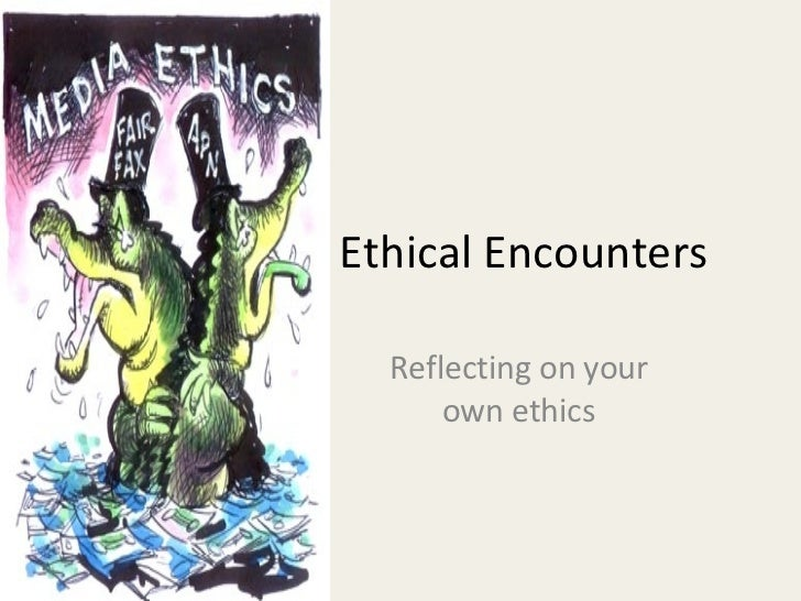 Ethical Encounters Reflecting on your own ethics