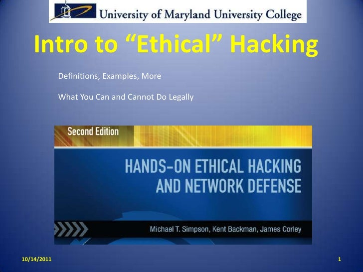 """Intro to """"Ethical"""" Hacking<br />1<br />10/14/11<br />Definitions, Examples, More<br />What You Can and Cannot Do Legally<b..."""