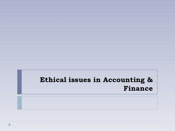 ethical dimensions of financial accounting with Accounting ethics on quality of financial reporting furthermore, the  responses  to ethical issues at work are guided by two main cognitive.