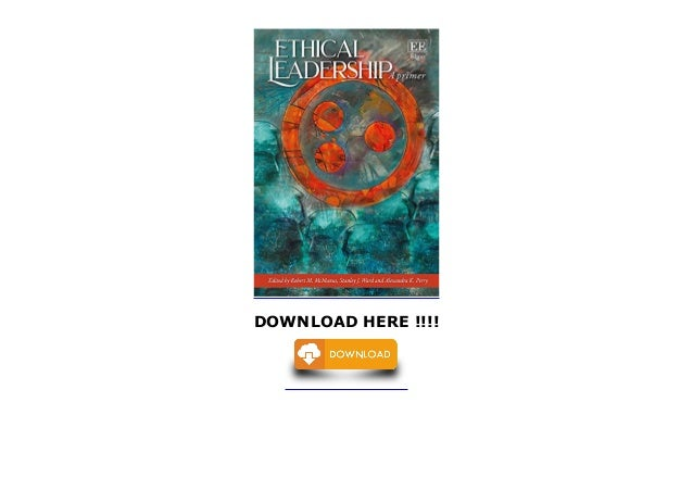 Ethical Leadership A Primer Free