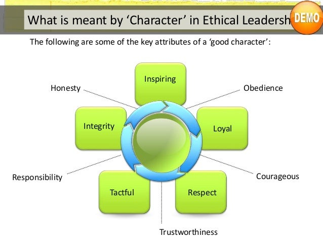 example of ethical leadership For example, two of the army's organizational values include candor and  who  have yet another reason for mistrusting the leadership, or doubting its wisdom.