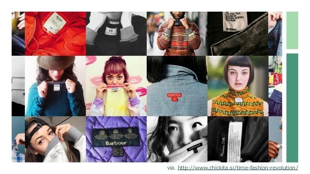 via. http://www.chickita.si/time-fashion-revolution/